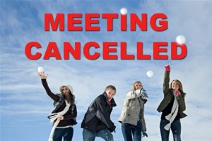 meeting cancelled